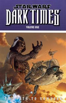 STAR WARS DARK TIMES VOL 1 PATH TO NOWHERE TP (C: