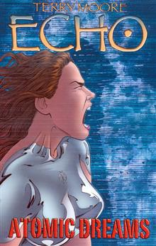 TERRY MOORES ECHO VOL 2 ATOMIC DREAMS TP