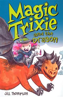 MAGIC TRIXIE VOL 3 MAGIC TRIXIE &amp; THE DRAGON GN