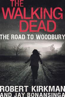 WALKING DEAD NOVEL SC VOL 02 ROAD TO WOODBURY