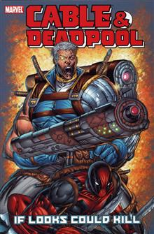 CABLE DEADPOOL VOL 1 IF LOOKS COULD KILL TP