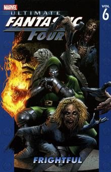 ULTIMATE FANTASTIC FOUR VOL 6 FRIGHTFUL TP