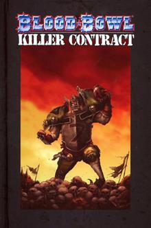 BLOOD BOWL KILLER CONTRACT LTD ED HC VOL 01
