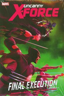 UNCANNY X-FORCE PREM HC BOOK 01 FINAL EXECUTION