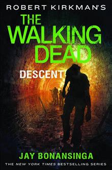 WALKING DEAD NOVEL HC VOL 05 DESCENT