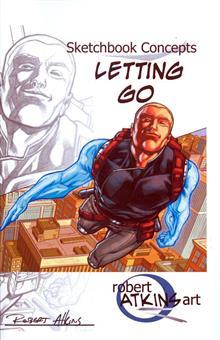ROBERT ATKINS SKETCHBOOK CONCEPTS: LETTING GO