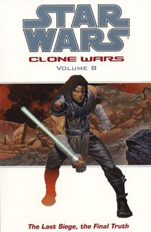 STAR WARS CLONE WARS VOL 8 LAST SIEGE FINAL TRUTH
