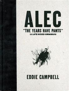 ALEC YEARS HAVE PANTS LIFE SIZE OMNIBUS HC