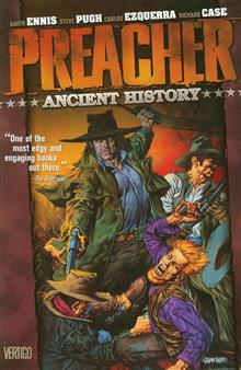 PREACHER VOL 4 ANCIENT HISTORY TP (MR)