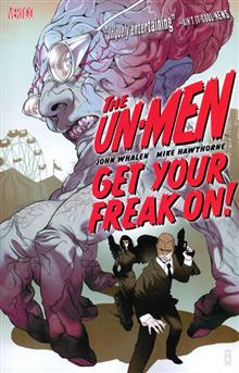 UN-MEN TP VOL 01 GET YOUR FREAK ON (MR)