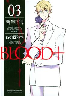BLOOD PLUS NOVEL VOL 03 BOY MEETS GIRL
