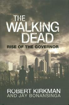 WALKING DEAD NOVEL HC VOL 01 RISE OF THE GOVERNOR