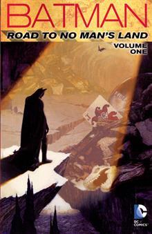 BATMAN THE ROAD TO NO MANS LAND TP VOL 01