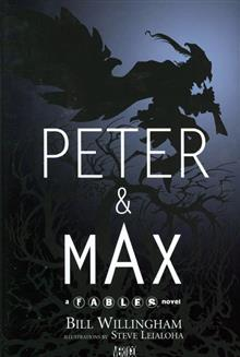 PETER & MAX A FABLES NOVEL HC (MR)