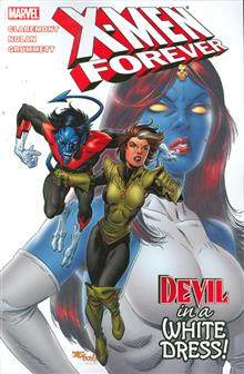 X-MEN FOREVER TP VOL 04 DEVIL IN A WHITE DRESS