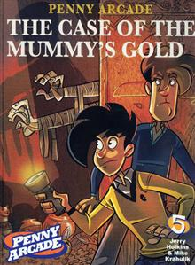 PENNY ARCADE TP VOL 05 THE CASE OF THE MUMMYS GOLD