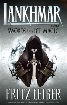 LANKHMAR BOOK 06 SWORDS & ICE MAGIC (C: 0-1-2)