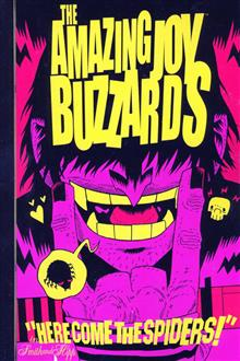 AMAZING JOY BUZZARDS GN VOL 01 HERE COME THE SPIDE