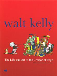 WALT KELLY LIFE & ART OF CREATOR OF POGO HC