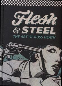 FLESH & STEEL ART OF RUSS HEATH HC