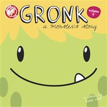 GRONK A MONSTERS STORY GN VOL 04