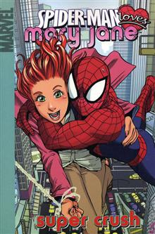 SPIDER-MAN LOVES MARY JANE VOL 1 SUPER CRUSH DIGEST