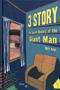 3 STORY SECRET HISTORY OF GIANT MAN
