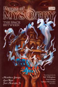 HOUSE OF MYSTERY VOL 3 THE SPACE BETWEEN TP (MR)