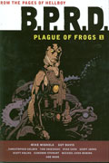BPRD PLAGUE OF FROGS HC VOL 01 