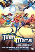 TEEN TITANS DEATHTRAP TP