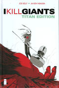 I KILL GIANTS TITAN ED HC VOL 01