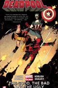 DEADPOOL TP VOL 03 GOOD BAD AND UGLY