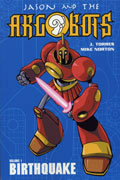 JASON & THE ARGOBOTS VOL 1 BIRTHQUAKE TP