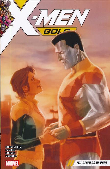 X-MEN GOLD TP VOL 06 TIL DEATH DO US PART