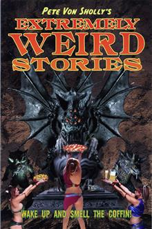 PETE VON SHOLLY EXTREMELY WEIRD STORIES TP