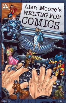 ALAN MOORE WRITING FOR COMICS GN (MR)