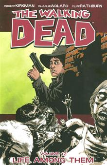 WALKING DEAD TP VOL 12 LIFE AMONG THEM (MR)