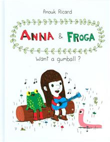ANNA AND FROGA WANT A GUMBALL HC