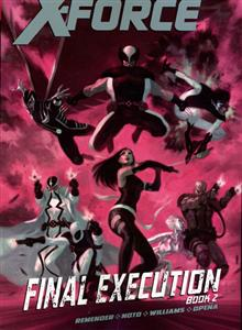 UNCANNY X-FORCE TP VOL 07 FINAL EXECUTION BOOK 2