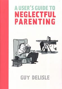 USERS GUIDE TO NEGLECTFUL PARENTING GN (MR)