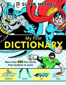 DC SUPER HEROES MY FIRST DICTIONARY HC