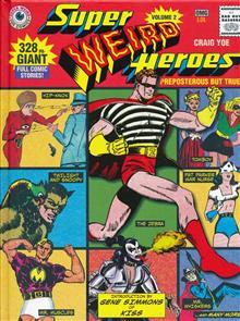 SUPER WEIRD HEROES HC VOL 02 PREPOSTEROUS BUT TRUE