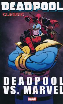 DEADPOOL CLASSIC TP VOL 18 DEADPOOL VS MARVEL