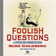 FOOLISH QUESTIONS & OTHER ODD OBSERVATIONS RUBE GOLDBERG HC