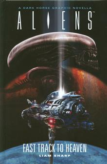 ALIENS FAST TRACK TO HEAVEN HC