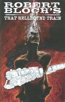 ROBERT BLOCH'S THAT HELLBOUND TRAIN TP