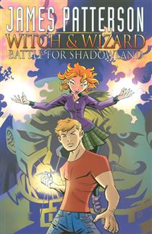 JAMES PATTERSON WITCH & WIZARD TP VOL 01 SHADOWLAND