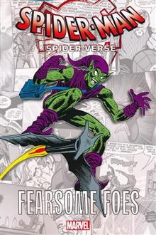 SPIDER-MAN SPIDER-VERSE GN TP FEARSOME FOES