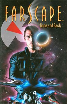 FARSCAPE TP VOL 03 GONE & BACK