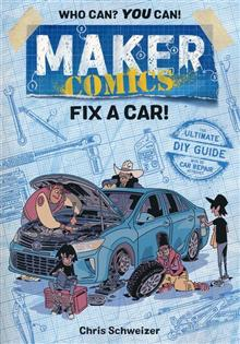 MAKER COMICS GN FIX A CAR (C: 0-1-0)